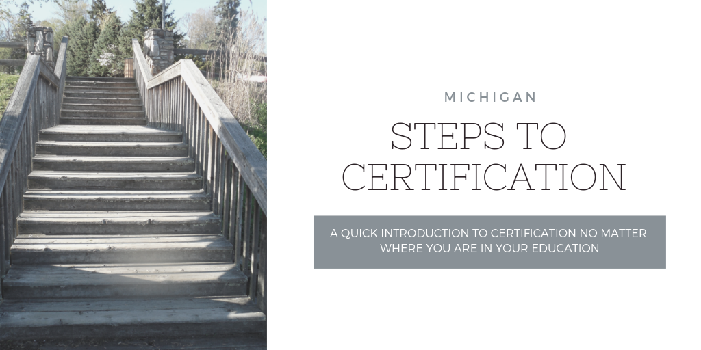 Steps to a Michigan Teaching Certificate